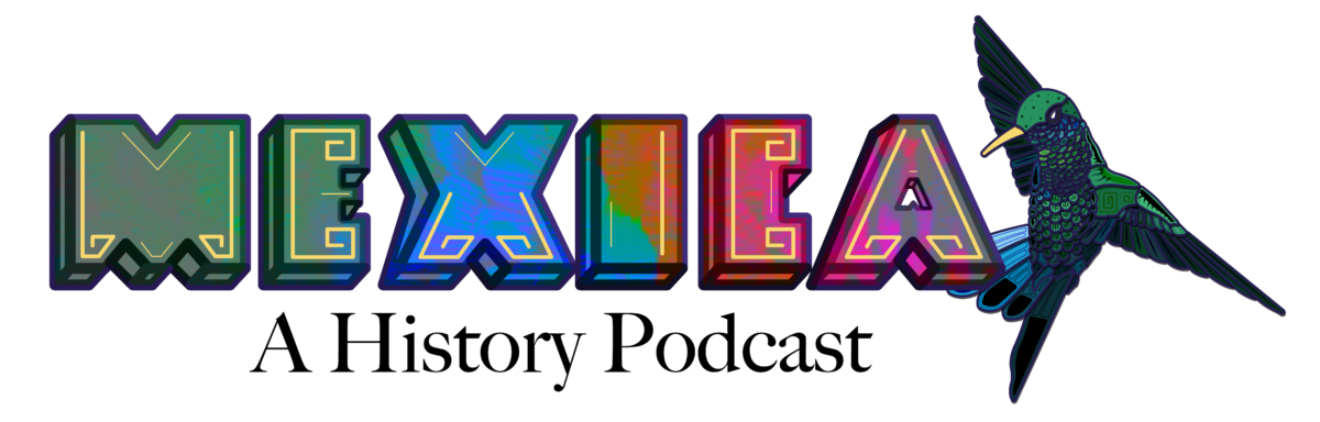 Mexica: A History Podcast